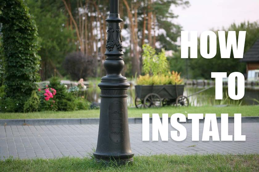 How to install lamp post step by step