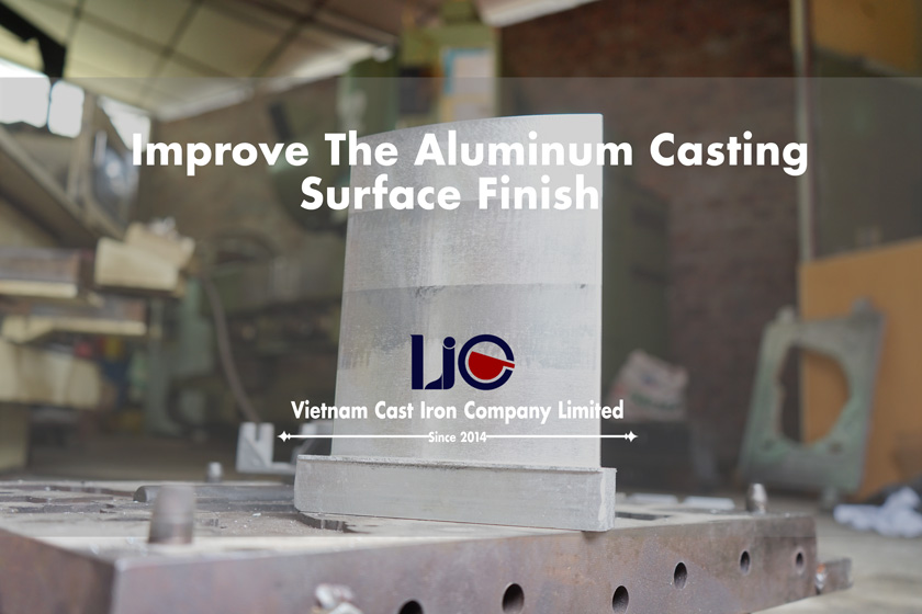 Improve the aluminum casting surface finish