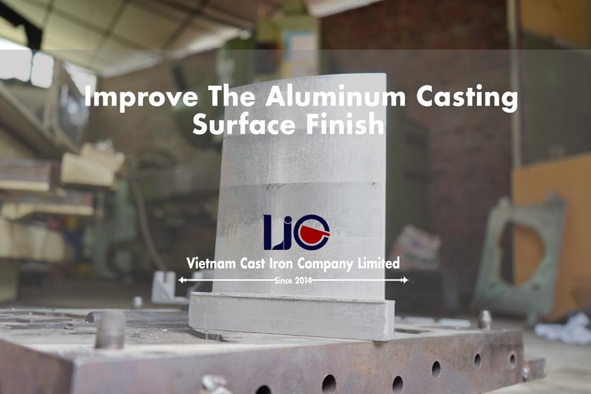 Improve the aluminum casting surface finish