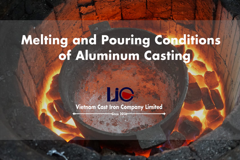 Melting and Pouring Conditions of Aluminum Casting