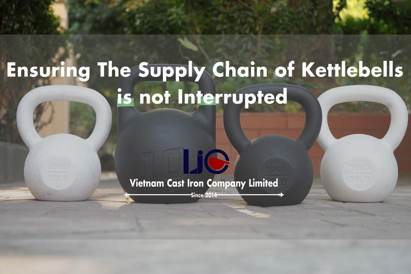 ensuring the supply chain of kettlebells is not interrupted