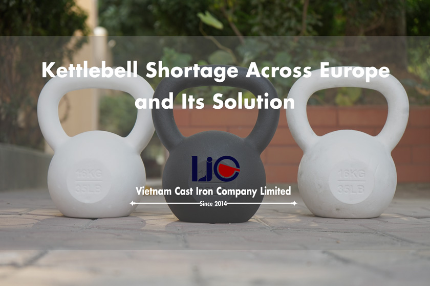 kettlebell shortage across Europe and its solution