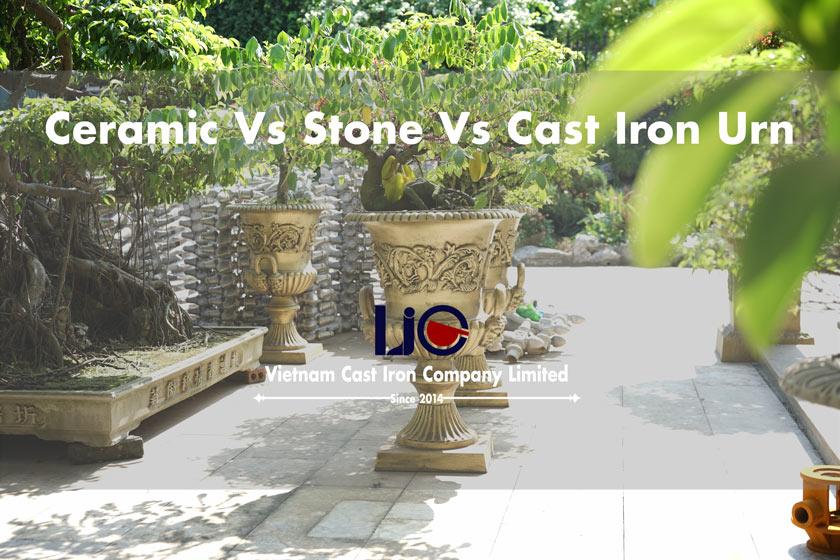 Ceramic Vs Stone Vs Cast iron urn